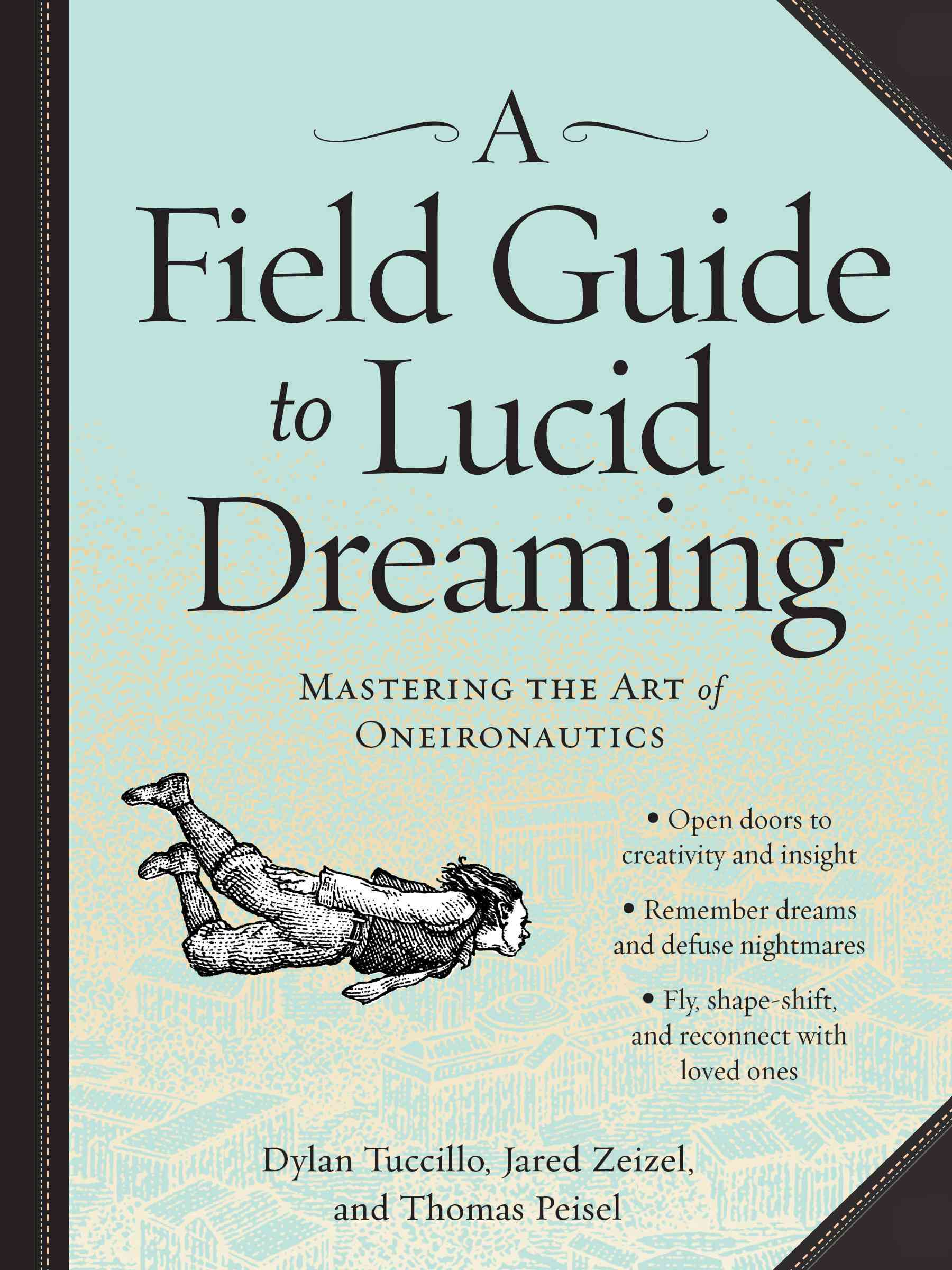 A Field Guide to Lucid Dreaming By Tuccillo, Dylan/ Zeizel, Jared/ Peisel, Thomas