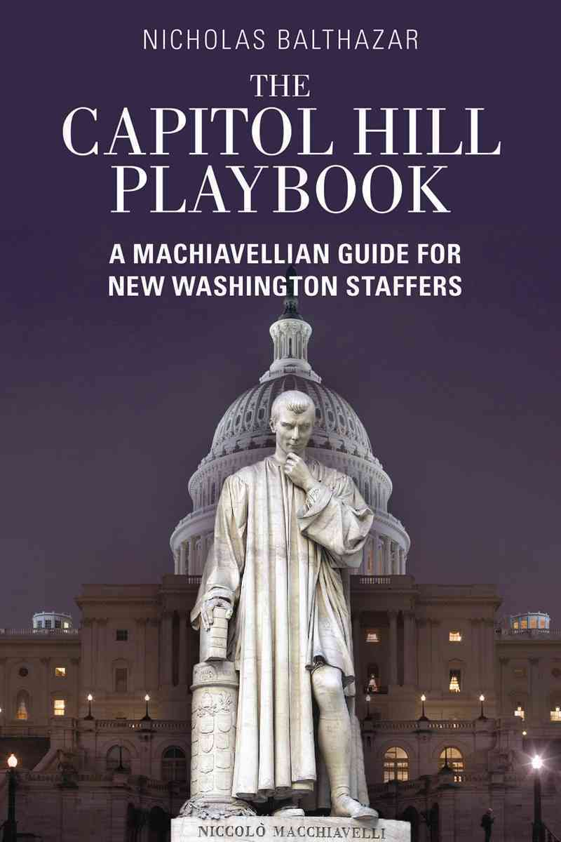 The Capitol Hill Playbook By Balthazar, Nicholas